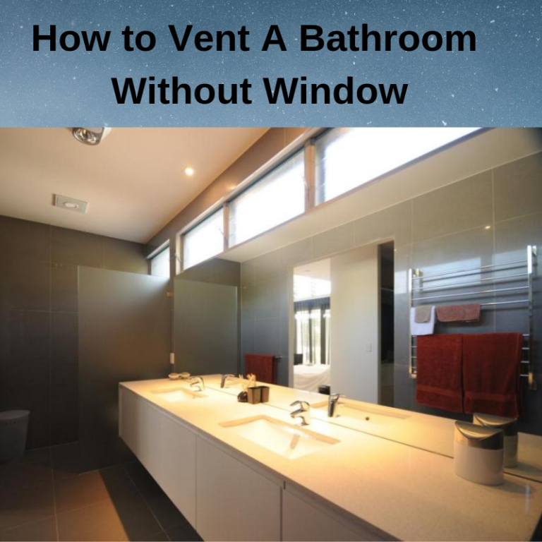 How to Vent A Bathroom Without A Window