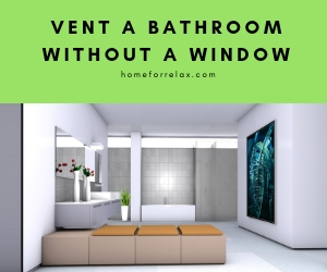 How To Vent A Bathroom Without A Window Tips Tricks Home For Relax